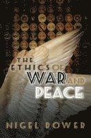 The Ethics of War and Peace (inbunden)