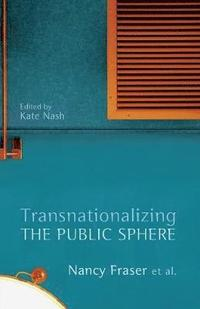 Transnationalizing the Public Sphere (h�ftad)