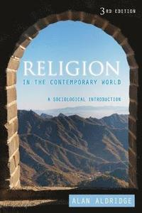 Religion in the Contemporary World (h�ftad)