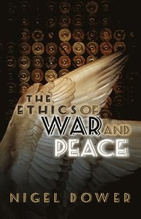 Ethics of War and Peace (inbunden)