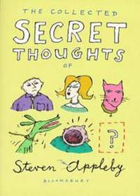 The Collected Secret Thoughts of Steven Appleby