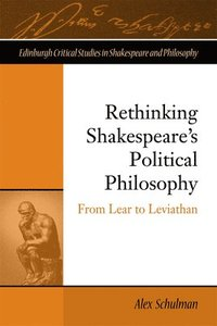 Rethinking Shakespeare's Political Philosophy (kartonnage)