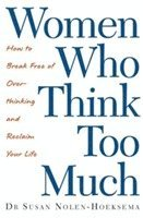 Women Who Think Too Much (h�ftad)