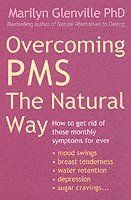 Overcoming PMS the Natural Way (h�ftad)