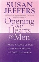 Opening Our Hearts to Men (h�ftad)