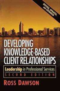 Developing Knowledge-Based Client Relationships (h�ftad)