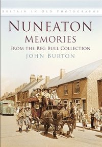 Nuneaton Memories, from the Reg Bull Collection (inbunden)
