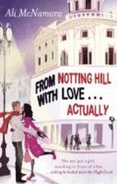 From Notting Hill with Love... Actually (h�ftad)