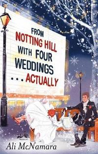 From Notting Hill with Four Weddings ... Actually (h�ftad)