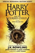 Harry Potter and the Cursed Child - Parts I &; II (Special Rehearsal Edition): Parts I &; II