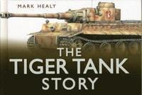 The Tiger Tank Story (h�ftad)