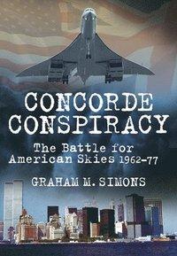 Concorde Conspiracy (inbunden)