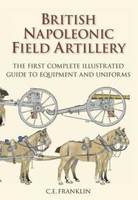 British Napoleonic Field Artillery (inbunden)