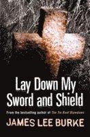 Lay Down My Sword and Shield (h�ftad)