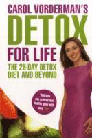 Carol Vorderman's Detox for Life: The 28 Day Detox Diet and Beyond (h�ftad)