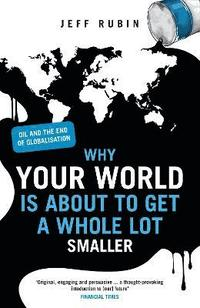 Why Your World is About to Get a Whole Lot Smaller (h�ftad)