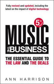 Music: The Business: The Essential Guide to the Law and the Deals Revised Edition (inbunden)
