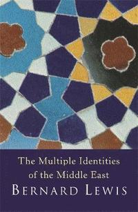 The Multiple Identities of the Middle East (inbunden)