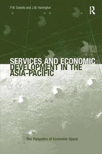 Services and Economic Development in the Asia-Pacific (inbunden)