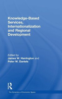 Knowledge-based Services, Internationalisation and Regional Development (inbunden)