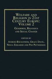 Welfare and Religion in 21st Century Europe: Volume 2 Gendered, Religious and Social Change (inbunden)