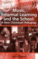 Music, Informal Learning and the School (h�ftad)