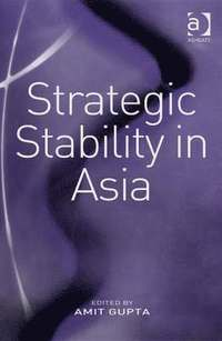 Strategic Stability in Asia (h�ftad)