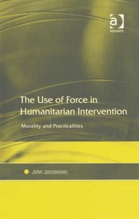 Use of Force in Humanitarian Intervention (e-bok)
