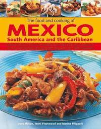 The Food and Cooking of Mexico, South America and the Caribbean (h�ftad)