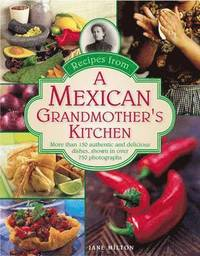 Recipes from a Mexican Grandmother's Kitchen (h�ftad)