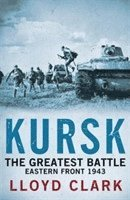 Kursk: The Greatest Battle (h�ftad)