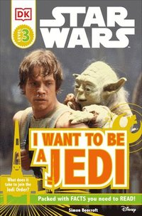 Star Wars: I Want to Be a Jedi (inbunden)