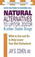 Natural Alternatives to Lipitor, Zocor &; Other Statin Drugs