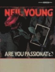 Neil Young: Are You Passionate? (inbunden)