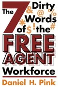 7 Dirty Words of the Free Agent Workforce