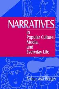 Narratives in Popular Culture, Media, and Everyday Life (h�ftad)