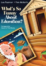 What's So Funny About Education? Lou Fournier and Illustrated