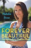 Forever Beautiful: The Age-Defying Detox Plan (h�ftad)