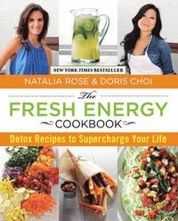 The Fresh Energy Cookbook: Detox Recipes to Supercharge Your Life (h�ftad)