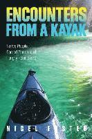 Encounters from a Kayak: Native People, Sacred Places, and Hungry Polar Bears (h�ftad)