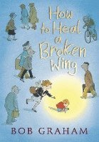 How to Heal a Broken Wing (inbunden)