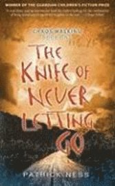The Knife of Never Letting Go (inbunden)