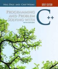 Programming And Problem Solving With C++ 5th Edition Brief