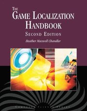 The Game Localization Handbook 2nd Edition (h�ftad)