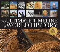 The Ultimate Timeline of World History: With 20 Lavish Fold-Out Timelines (inbunden)