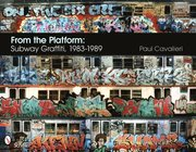 From the Platform: Subway Graffiti, 1983-1989 (inbunden)