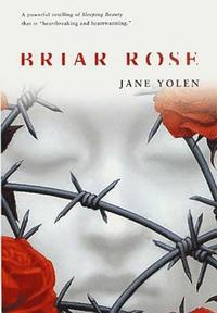 Briar Rose: A Novel of the Fairy Tale Series (h�ftad)