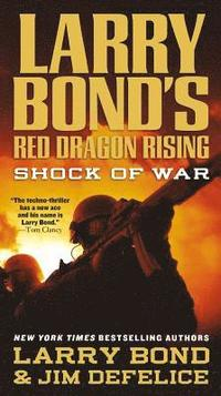 Larry Bond's Red Dragon Rising: Shock of War (inbunden)