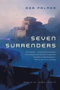 Seven surrenders / by Ada Palmer.