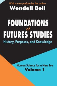 Foundations of Futures Studies: Volume 1